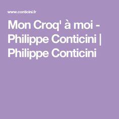 Mon Croq' à moi - Philippe Conticini | Philippe Conticini