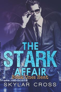Cover Reveal: The Stark Affair by Skylar Cross Have you heard about this great new author, Skylar Cross? She writes gritty erotic romance with raw feelings and unmanageable sexual encounters. Skylar's next panty dropping adventure is all about sexy as hell Colton Stark.