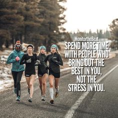 Spend more time with people who bring out the best in you. Not the stress in you. Running Quotes, Running Motivation, Fitness Motivation Quotes, Running Memes, Track Quotes, Positive Quotes, Motivational Quotes, Inspirational Quotes, Running Inspiration