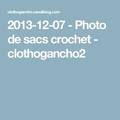 2013-12-07 - Photo de sacs crochet - clothogancho2