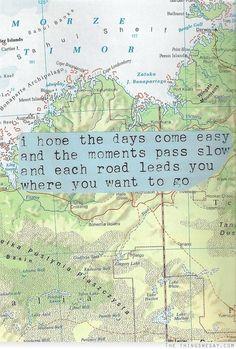 """""""Espero que los días sean tranquilos y los momentos pasen despacio y que cada camino te lleve donde quieras ir"""" """"My Wish"""" ♪ Rascal Flatts Dixit http://youtu.be/Y3TeskgpWvE"""