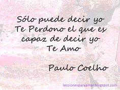 Lecciones para amar: Frase de Paulo Coelho sobre el perdón y el amor
