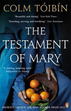 The Testament of MaryColm Toibin, (ISBN 9780241962978)