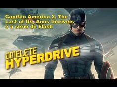 Capitão América 2, Flash, The Last of Us, Star Wars e Anos Incríveis | N...