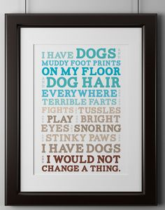 Why is it that house guests forget this one simple fact: the dog lives here, you don't! This bold and quirky wall poster will remind your friends that dogs are family! These museum-quality posters are made on thick, durable, matte paper. A bold … I Love Dogs, Puppy Love, Animals And Pets, Cute Animals, Animal Fun, Animal Decor, Animal Pics, Crazy Dog Lady, Dog Poster