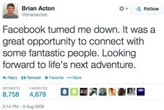 Brian was feeling a bit washed up. His 11 years as an early employee at Yahoo! was now two years in the past.  He'd bounced from job to job in Silicon Valley's startup land, and now he'd been turned down by both Facebook and, as he tweeted a few months prior, Twitter.  It's kind of scary to be pushing 40 and feel like you're being pushed out the door.