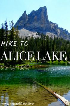 Hike to Alice Lake in Stanley, Idaho. Beautiful lake hike in Stanley, Idaho. Idaho Hiking at it's best. Read about this beautiful hike to an amazing alpine lake in Idahor