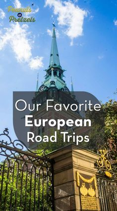 Our Favorite European Road Trips & Car Rental Tips - Peanuts or Pretzels