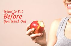 What to Eat Before You Work Out via @SparkPeople