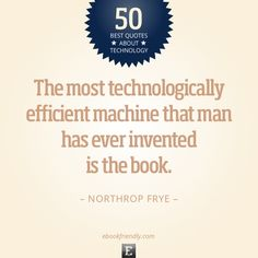 50 best technology quotes...Quote by Northrop Frye