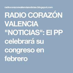 """RADIO CORAZÓN VALENCIA  """"NOTICIAS"""": El PP celebrará su congreso en febrero"""