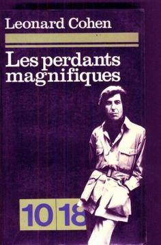 Leonard Cohen : Les perdants magnifiques