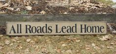 All roads lead home….Quote for the entrance way