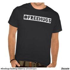 #freehugs hashtag tshirt