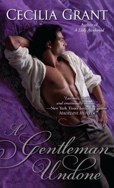 A Gentleman Undone (Blackshear Family, #2) by Cecilia Grant. Selected by @helgagrace