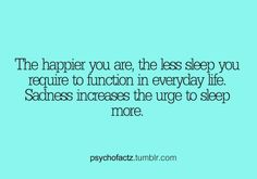 The happier you are the less sleep you require