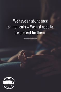 We have an abundance of moments — We just need to be present for them. *love this moments of motherhood post. a must-read for moms New Parents, New Moms, Amazing Quotes, Great Quotes, We Remember, Baby Feet, Funny Stories, Family Love, Child Development