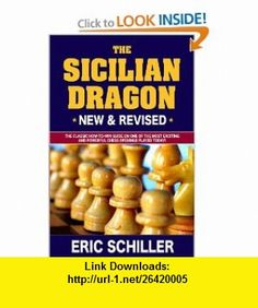 Secrets of the Sicilian Dragon Revised (9781580422796) Eric Schiller , ISBN-10: 1580422799  , ISBN-13: 978-1580422796 ,  , tutorials , pdf , ebook , torrent , downloads , rapidshare , filesonic , hotfile , megaupload , fileserve