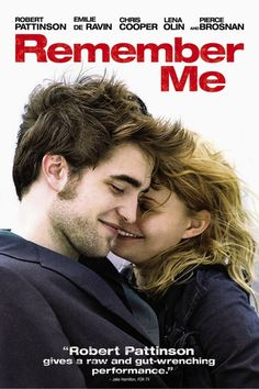 Remember Me (2010) Poster Artwork - Robert Pattinson, Emilie De Ravin, Pierce Brosnan - http://www.movie-poster-artwork-finder.com/remember-me-2010-poster-artwork-robert-pattinson-emilie-de-ravin-pierce-brosnan/