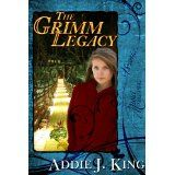 The Grimm Legacy (Kindle Edition)By Addie J. King