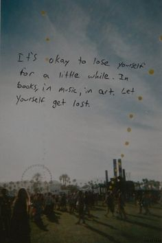 it's okay to lose yourself