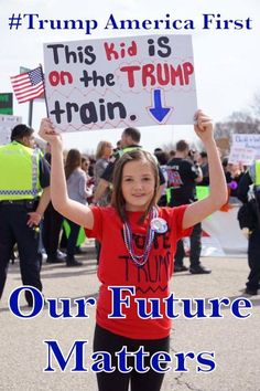 Our Kids Deserve A Future Too. Vote Trump 2016 #americafirst