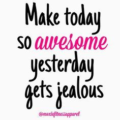 Happy day!! New day, new week, and a new chance to make it #awesome!