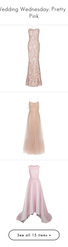 """""""Wedding Wednesday: Pretty in Pink"""" by polyvore-editorial ❤ liked on Polyvore featuring pinkgown, weddingwednesday, dresses, gowns, long dress, evening dresses, pink maxi dress, long sleeve dress, gold evening gowns and evening gowns"""