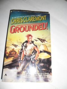 Grounded! by Chris Claremont http://www.amazon.com/dp/0441304168/ref=cm_sw_r_pi_dp_WhXKwb1XPYMPF
