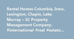 Rental Homes Columbia, Irmo, Lexington, Chapin, Lake Murray – SC Property Management Company. #international #real #estate #listings http://real-estate.remmont.com/rental-homes-columbia-irmo-lexington-chapin-lake-murray-sc-property-management-company-international-real-estate-listings/  #real estate columbia sc # Facebook News Bob Capes Property Management THE CHARM AND CHALLENGES OF VINTAGE HOMES HouseMaster | September 21, 2015 For many people, nothing compares to the charm and workmanship…