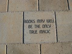 Books May Well Be The Only True Magic. #book #quote