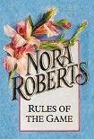 Rules of the Game. Начните читать книги Roberts Nora в электронной онлайн библиотеке booksonline.com.ua. Читайте любимые книги с мобильного или ПК бесплатно и без регистрации.