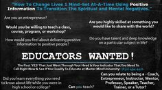 CALLING ALL EDUCATORS! If you're a coach, educator, instructor, lecturer, mentor, professor, speaker, teacher, trainer, or tutor, I am actively seeking such practitioner's to see if you qualify to be a part of Master Mind University. There is no fee for being a part of the MMU Team. You will get paid as an educator. If you have any interest, let me know so we can set up a date and time to talk and see which department is best for you.