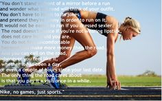 best movie quote ever. #whatwomenwant run. nike. no games, just sports