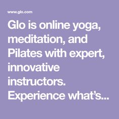 Glo is online yoga, meditation, and Pilates with expert, innovative instructors. Experience what's inside with two weeks free. Pregnancy Yoga Classes, Yoga Flow, Yoga Meditation, Health Application, Apple Health, Healthy Mind And Body, Prenatal Yoga, Yoga Journal, Iyengar Yoga