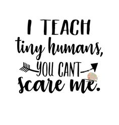 I teach tiny humans you can't scare me svg, I teach tiny humans mug svg t-shirt svg funny teacher t-shirt svg for silhouette cricut by SvgArtsyWallsAndMore on Etsy