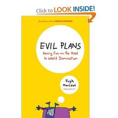 What I'm Reading.Evil Plans: Having Fun on the Road to World Domination by Hugh MacLeod - My Word with Douglas E. Good Books, Books To Read, My Books, Dead End Job, Entrepreneur Books, World Domination, Reading Levels, Nonfiction Books, Reading Lists