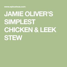 JAMIE OLIVER'S SIMPLEST CHICKEN & LEEK STEW
