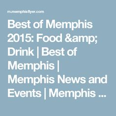 Best of Memphis 2015: Food & Drink | Best of Memphis | Memphis News and Events | Memphis Flyer