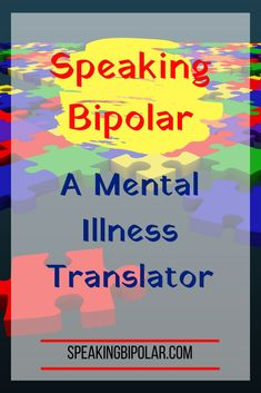 Sometimes when you have a mental illness, like bipolar disorder, it feels like you are speaking a different language. This post is by a blogger that lives with the condition and will help you to understand. #mentalilllness #biipolar #bipolardisorder