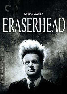 Eraserhead (1977) - The Criterion Collection.     Very Weird. Must like weird movies, note David Lynch.