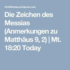 Die Zeichen des Messias (Anmerkungen zu Matthäus 9, 2) | Mt. 18:20 Today