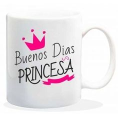 "Taza baggy "" BUENOS DIAS PRINCESA ""  http://www.worldmagic.es/tienda/164-baggy"