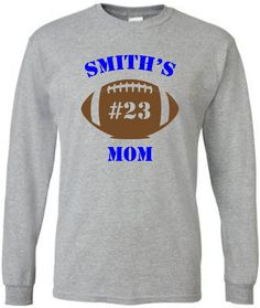 Personalized football mom shirt.  Long sleeve in white or gray.