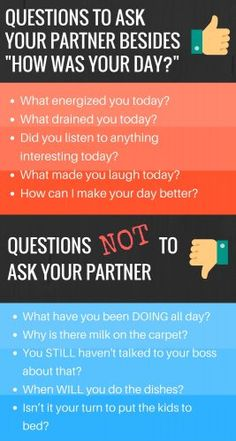 """Questions to Ask Your Partner Besides, """"How Was Your Day?"""" We all get in the rut of asking uninspiring questions and receiving uninspiring answers. Click through for some more ideas of more questions to ask your partner each day and how to ask them :)"""