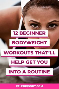 Want to get in shape? A good exercise routine is key � and you have to stick with it. Not sure where to find that routine? We�ve got you with the best bodyweight workouts for women that�ll help build muscle, burn fat and increase flexibility.