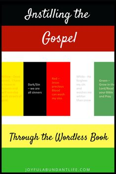 Have you heard of the Wordless Book? Basically, it is sharing the gospel using colors. You don't have to have words for this book and it is an easy way for children to remember the gospel story of what Jesus did for them and how they can be saved. Grandparents, here is a wonderful way to connect with your grandchilren. We should make it a point to find creative ways to instill the Gospel into their minds and hearts.