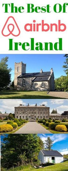The Best Of Airbnb Ireland - From ancient castles on the west coast to converted churches and the world's first self-catering pub, these are Ireland's best budget, luxury and unusual Airbnb holiday rentals!