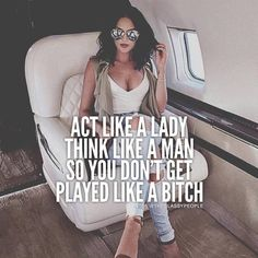 Image about quote in The Classy People by Pau M Selfie Quotes, Babe Quotes, Real Life Quotes, Men Quotes, Badass Quotes, People Quotes, Girl Quotes, Getting Played Quotes, Boss Bitch Quotes