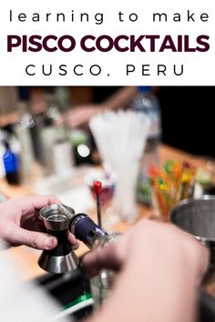 Go beyond the pisco sour, and learn to make a whole new line of pisco cocktails in a pisco workshop with Faces of Cusco. Sponsored by Faces of Cusco